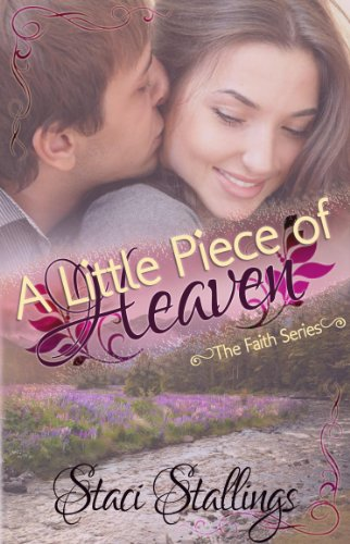 Staci Stallings - A Little Piece of Heaven: A New Adult Contemporary Christian Romance Novel (The Faith Series, Book 2)
