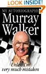 Murray Walker: Unless I'm Very Much M...