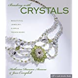 "Beading with Crystals: Beautiful Jewelry, Simple Techniques (Lark Jewelry Books)von ""Katherine Duncan Aimone"""