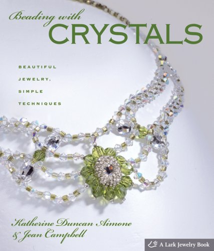 Beading with Crystals: Beautiful Jewelry, Simple Techniques (Lark Jewelry Books) Picture