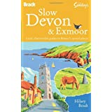 Slow Devon & Exmoor: Local, characterful guides to Britain's special places (Bradt Travel Guides (Slow Guides))by Hilary Bradt
