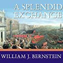 A Splendid Exchange: How Trade Shaped the World (       UNABRIDGED) by William J. Bernstein Narrated by Mel Foster