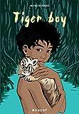 Tiger Boy (Rageot Romans 8-10) (French Edition)