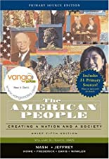 The American People Creating a Nation and a Society Concise Volume by Gary B. Nash