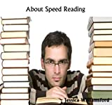 About Speed Reading : Underground Secret Tricks And Little Dirty Tactics To Millionaire Speedreading