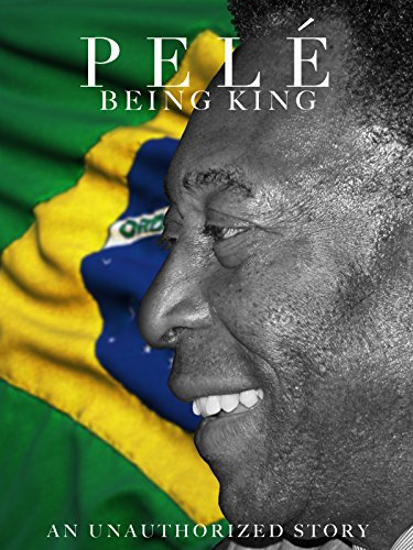 Pele' Being King
