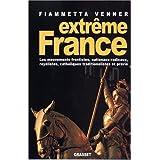 Extrême France : Les mouvements frontistes, nationaux-radicaux, royalistes, catholiques traditionalistes et provie...