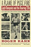 Roger Kahn A Flame of Pure Fire: Jack Dempsey and the Roaring '20s (Harvest Book)