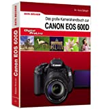 """DigitalProLine - Das gro�e Kamerahandbuch Canon EOS 600Dvon """"Kyra S�nger"""""""