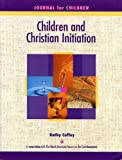 Children And Christian Initiation: Journal for Children