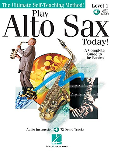 Play Alto Sax Today!: Level 1 (Ultimate Self-Teaching Method!)