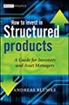 How to Invest in Structured Products:...