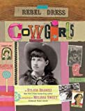 img - for Rebel in a Dress: Cowgirls book / textbook / text book