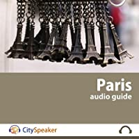 Paris: CitySpeaker Audio Guide: Everything You Want to Know About Paris  by CitySpeaker Narrated by Kate Gibbens, Ron Morris