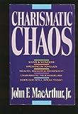 Charismatic Chaos (0310575796) by MacArthur, John F.
