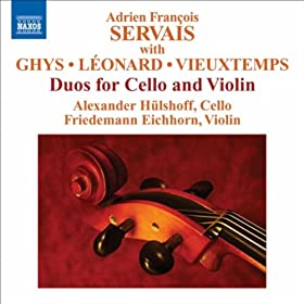 Servais, A.F. / Ghys, J. / Leonard, H. / Vieuxtemps, H.: Duos for Cello and Violin
