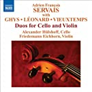 Servais, A.F. / Ghys, J. / Leonard, H. / Vieuxtemps, H.: Duos for Cello and Violin
