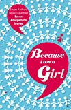 img - for Because I am a Girl book / textbook / text book