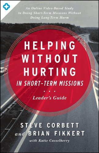 Download Helping Without Hurting in Short-Term Missions: Leader's Guide