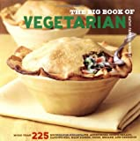 The Big Book of Vegetarian: More Than 225 Recipes for Breakfasts, Appetizers, Soups, Salads, Sandwiches, Main Dishes, Sides, Breads, and Desserts (Big Book (Chronicle Books))