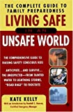 Living Safe in an Unsafe World: The Complete Guide to Family Preparedness