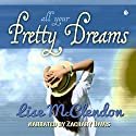 All Your Pretty Dreams Audiobook by Lise McClendon Narrated by Zachary Davis