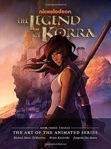 Legend Of Korra Art Animated Series HC 03 Change (Art of the Animated 3)