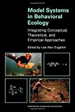 img - for Model Systems in Behavioral Ecology: Integrating Conceptual, Theoretical, and Empirical Approaches. book / textbook / text book