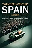 img - for Twentieth-Century Spain: A History by Professor Juli??n Casanova (2014-08-29) book / textbook / text book