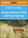 img - for Kruger National Park and Mpumalanga Rough Guides Snapshot South Africa (includes Pilgrim's Rest, Blyde River Canyon, Nelspruit, and Hazyview) (Rough Guide to...) book / textbook / text book