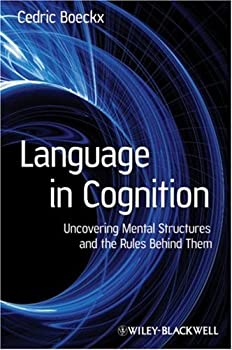 language in cognition: uncovering mental structures and the rules behind them - cedric boeckx