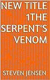 New Title 1The Serpent's Venom