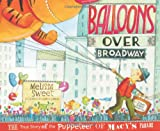 Balloons over Broadway: The True Story of the Puppeteer of Macys Parade (Bank Street College of Education Flora Stieglitz Straus Award (Awards))