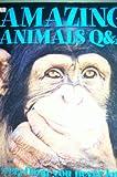 Dk Amazing Animals Q&a (0756633028) by Burnie, David