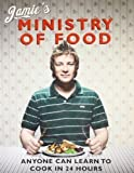 Jamie's Ministry of Food: Anyone Can Learn to Cook in 24 Hours by Oliver, Jamie 1st (first) Edition (2008)