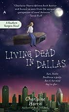 Living Dead in Dallas: A Sookie Stackhouse Novel (Sookie Stackhouse/True Blood)