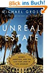 Unreal Estate: Money, Ambition, and t...