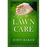 Lawn Care - Everything You Need to Know to Have Perfect Lawn