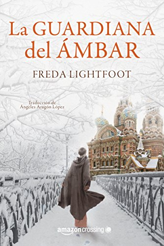La guardiana del ámbar de Freda Lightfoot