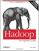 Hadoop: The Definitive Guide, 3rd Edition Front Cover