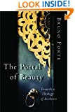 The Portal of Beauty: Towards a Theology of Aesthetics