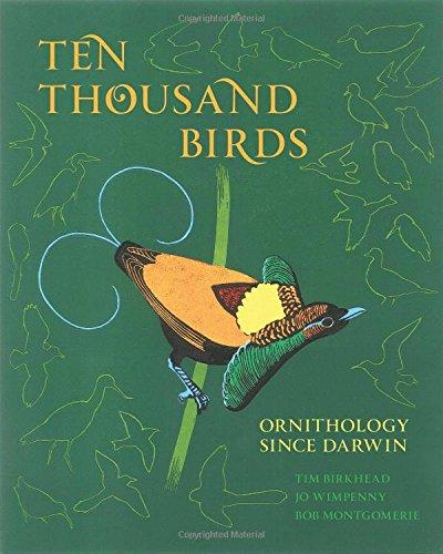 Ten Thousand Birds: Ornithology since Darwin