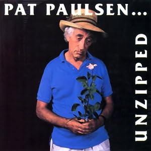 Unzipped | [Pat Paulsen]