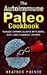 The Autoimmune Paleo Cookbook: Manage...