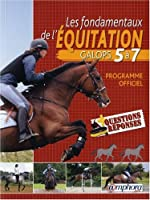 Les Fondamentaux de l'Equitation - Galops 5 à 7
