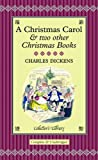 A Christmas Carol: And Two Other Christmas Books (Collector's Library)