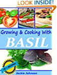 Growing & Cooking With Basil - Over 3...