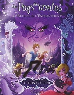 Le Pays des contes 02 : Le retour de l'Enchanteresse