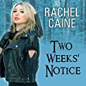 Two Weeks' Notice: A Revivalist Novel, Book 2 Audiobook by Rachel Caine Narrated by Julia Whelan