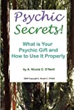 img - for Psychic Secrets! What is Your Psychic Gift and How to Use It Properly book / textbook / text book